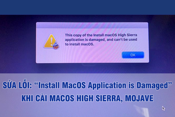 """Sửa lỗi """"Install MacOS Application is Damaged, Can't be Used to Install MacOS"""" khi cài mới macOS"""